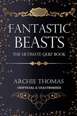 Thomas, Archie - Fantastic Beasts - The Ultimate Quiz Book, e-bok