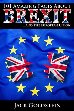 Goldstein, Jack - 101 Amazing Facts about Brexit, e-bok