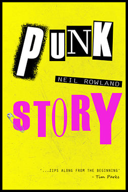 Rowland, Neil - Punk Story, ebook