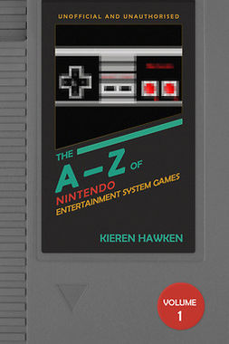 Hawken, Kieren - The A-Z of NES Games: Volume 1, e-kirja
