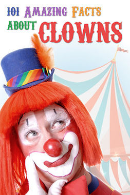 Goldstein, Jack - 101 Amazing Facts about Clowns, e-kirja