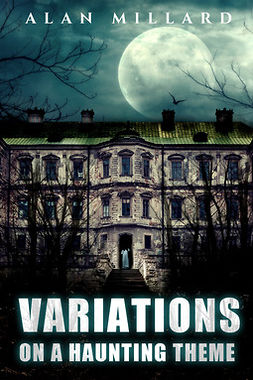 Millard, Alan - Variations on a Haunting Theme, ebook