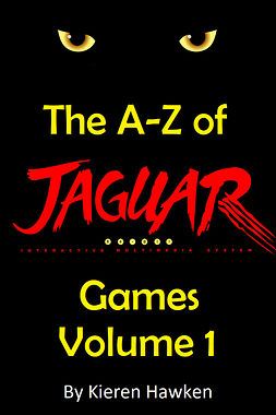 Hawken, Kieren - The A-Z of Atari Jaguar Games: Volume 1, ebook