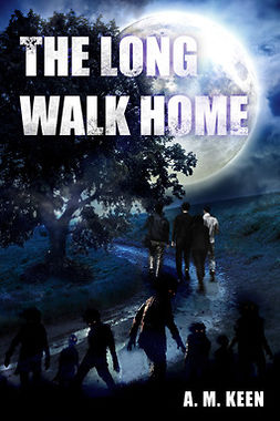 Keen, A.M. - The Long Walk Home, ebook