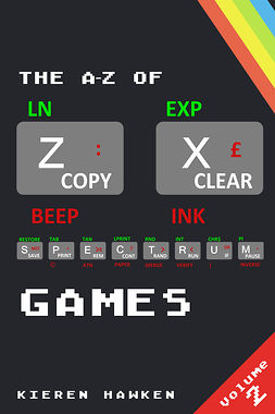 Hawken, Kieren - The A-Z of Sinclair ZX Spectrum Games: Volume 2, ebook