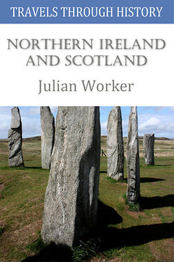 Worker, Julian - Travels through History - Northern Ireland and Scotland, e-kirja