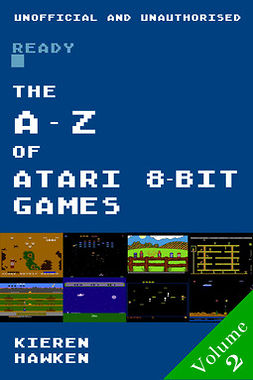 Hawken, Kieren - The A-Z of Atari 8-bit Games: Volume 2, ebook
