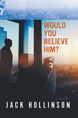 Hollinson, Jack - Would You Believe Him?, ebook
