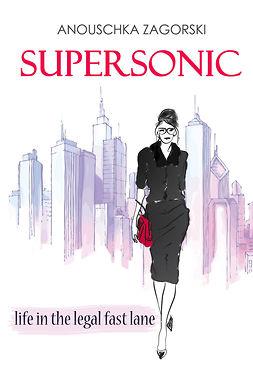 Zagorski, Anouschka - Supersonic, e-bok