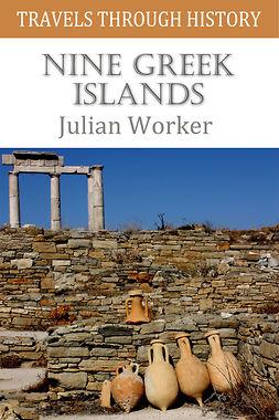 Worker, Julian - Travels through History - Nine Greek Islands, e-kirja