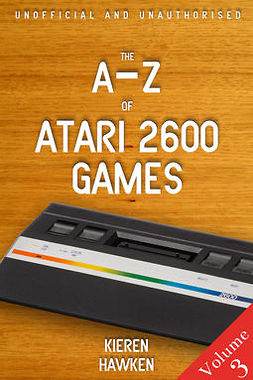 Hawken, Kieren - The A-Z of Atari 2600 Games: Volume 3, ebook