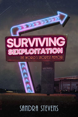 Stevens, Sandra - Surviving Sexploitation, e-bok