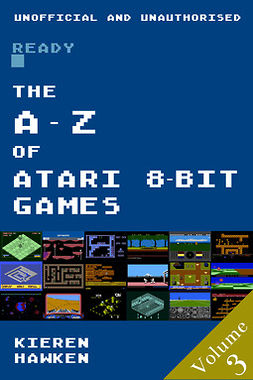 Hawken, Kieren - The A-Z of Atari 8-bit Games: Volume 3, ebook