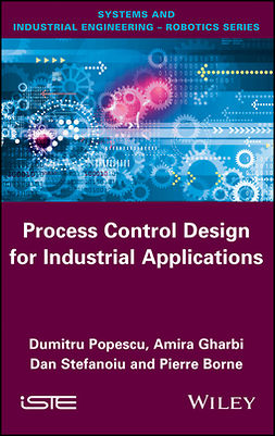 Borne, Pierre - Process Control Design for Industrial Applications, ebook