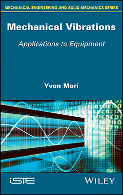 Mori, Yvon - Mechanical Vibrations: Applications to Equipment, e-bok