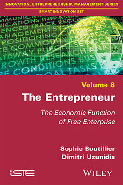 Boutillier, Sophie - The Entrepreneur: The Economic Function of Free Enterprise, ebook