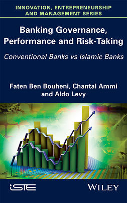 Ammi, Chantal - Banking Governance, Performance and Risk-Taking: Conventional Banks vs Islamic Banks, ebook