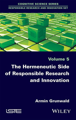 Grunwald, Armin - The Hermeneutic Side of Responsible Research and Innovation, ebook