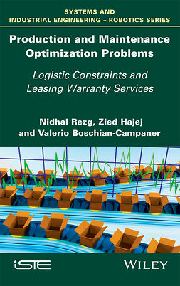 Boschian-Campaner, Valerio - Production and Maintenance Optimization Problems: Logistic Constraints and Leasing Warranty Services, ebook