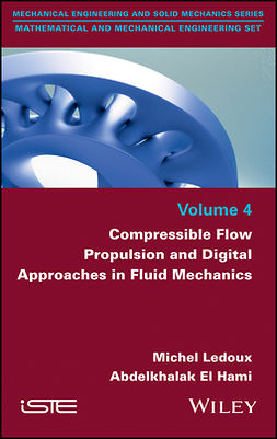 Hami, Abdelkhalak El - Compressible Flow Propulsion and Digital Approaches in Fluid Mechanics, ebook