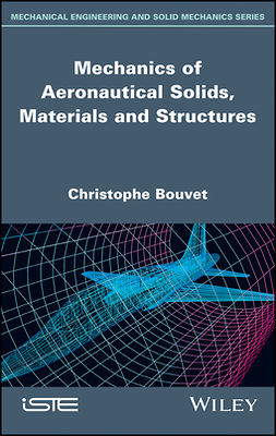 Bouvet, Christophe - Mechanics of Aeronautical Solids, Materials and Structures, e-bok