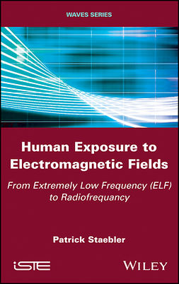 Staebler, Patrick - Human Exposure to Electromagnetic Fields: From Extremely Low Frequency (ELF) to Radiofrequency, ebook