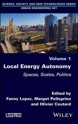 Coutard, Olivier - Local Energy Autonomy: Spaces, Scales, Politics, ebook