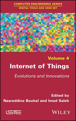 BouhaÏ, Nasreddine - Internet of Things: Evolutions and Innovations, ebook