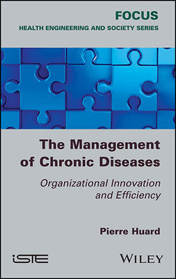 Huard, Pierre - The Management of Chronic Diseases: Organizational Innovation and Efficiency, ebook