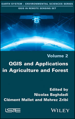 Baghdadi, Nicolas - QGIS and Applications in Agriculture and Forest, ebook
