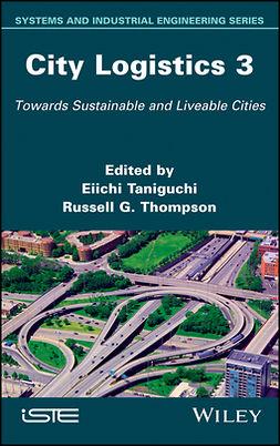 Taniguchi, Eiichi - City Logistics 3: Towards Sustainable and Liveable Cities, e-bok