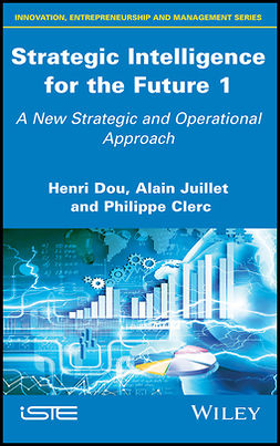 Clerc, Philippe - Strategic Intelligence for the Future 1: A New Strategic and Operational Approach, ebook