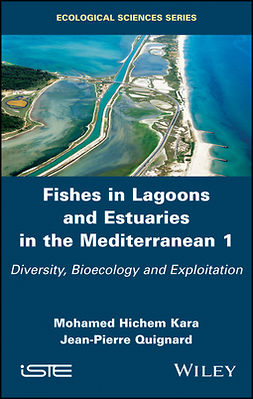 Kara, Mohamed Hichem - Fishes in Lagoons and Estuaries in the Mediterranean: Diversity, Bioecology and Exploitation, ebook