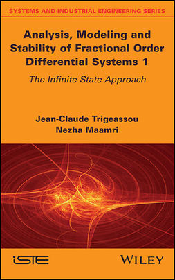 Maamri, Nezha - Analysis, Modeling and Stability of Fractional Order Differential Systems 1: The Infinite State Approach, ebook