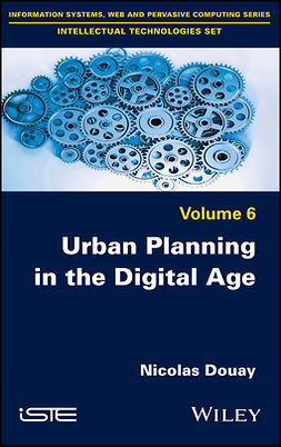 Douay, Nicolas - Urban Planning in the Digital Age: From Smart City to Open Government?, e-bok