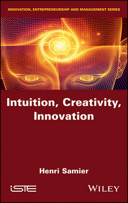 Samier, Henri - Intuition, Creativity, Innovation, ebook