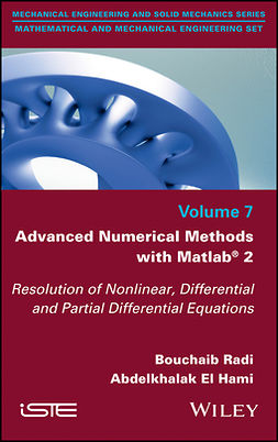 Hami, Abdelkhalak El - Advanced Numerical Methods with Matlab 2: Resolution of Nonlinear, Differential and Partial Differential Equations, ebook