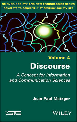 Metzger, Jean-Paul - Discourse: A Concept for Information and Communication Sciences, e-kirja