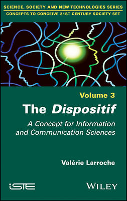 Larroche, Valerie - The Dispositif: A Concept for Information and Communication Sciences, ebook