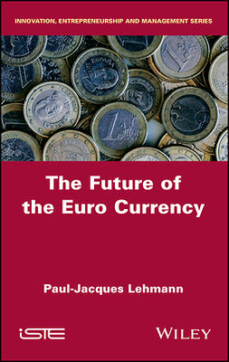 Lehmann, Paul-Jacques - The Future of the Euro Currency, ebook