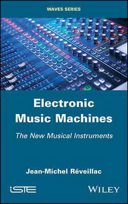 Reveillac, Jean-Michel - Electronic Music Machines: The New Musical Instruments, ebook