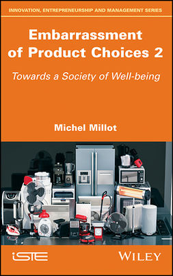Millot, Michel - Embarrassment of Product Choices 2: Towards a Society of Well-being, ebook