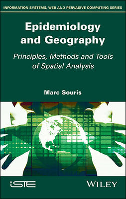 Souris, Marc - Epidemiology and Geography: Principles, Methods and Tools of Spatial Analysis, e-bok