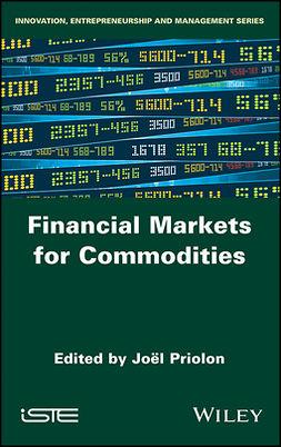 Priolon, Joel - Financial Markets for Commodities, e-bok