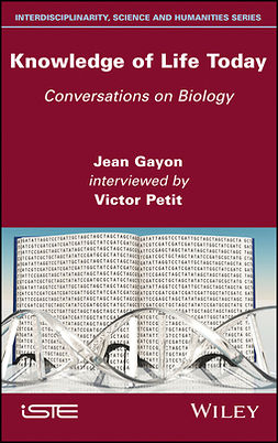 Gayon, Jean - Knowledge of Life Today: Conversations on Biology (Jean Gayon interviewed by Victor Petit), ebook