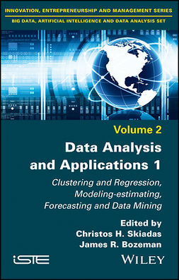 Bozeman, James R. - Data Analysis and Applications 1: Clustering and Regression, Modeling-estimating, Forecasting and Data Mining, e-kirja