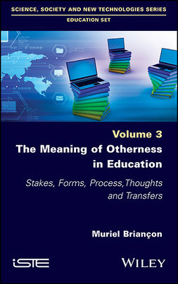 Briançon, Muriel - The Meaning of Otherness in Education: Stakes, Forms, Process, Thoughts and Transfers, ebook