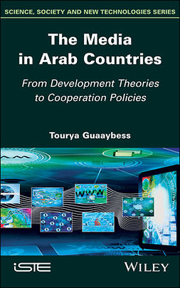 Guaaybess, Tourya - The Media in Arab Countries: From Development Theories to Cooperation Policies, ebook