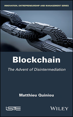 Quiniou, Matthieu - Blockchain: The Advent of Disintermediation, ebook