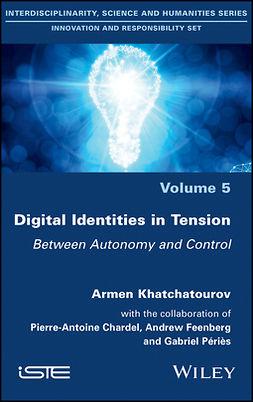 Chardel, Pierre-Antoine - Digital Identities in Tension: Between Autonomy and Control, ebook